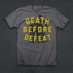 Death Before Defeat T