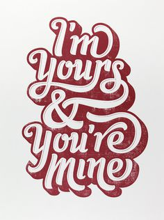 Image of I'm Yours #type #illustration #lettering