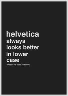 always better in lowercase - designed by Jon Baines of Design Defined