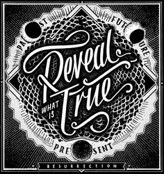 Reveal What is True by Georgia Hill #lettering #white #georgia #hill #retro #black #and #type