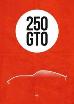 Merde! - Graphic design (1962Â Ferrari 250 GTO.... #design #graphic