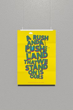 A rush and a push and the land that we stand on is ours #yellow #manchester #smiths #the #typographic #poster #idler #typography