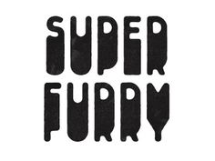 Dribbble - Changes by Simon Walker #vintage #type #simon #walker #super #furry