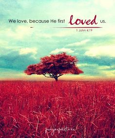 """We love, because He first loved us"". 1 John 4:19 #jesus #christian #typography"