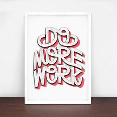 Do More Work Art Print by Tim Easley #illustration #etsy #typography