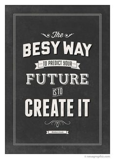 The best way to predict your future is to create it #quote #print #design #neuegraphic #poster #typography