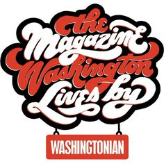 Washingtonian #inspiration #creative #lettering #design #artists #art #hand #typography