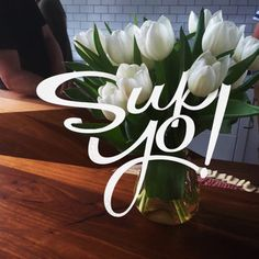 Sup Yo! by Jordan Lyle @jamdownflava #lettering #vector #design #tulip #wood #flowers #typography