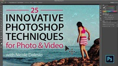 25 Innovative Photoshop Techniques for Photo & Video