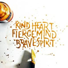 Kind Heart. Fierce Mind. Brave Spirit. - #lettering #calligraphy #typegang #goodtype #thedailytype #goldink #handlettering #50words #quotes #handmadefont #slowroastedco #customtype #type #letteringdaily #calligritype #inspirationalquotes #typism...