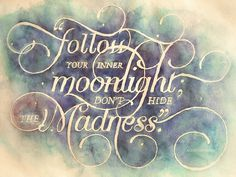follow your inner moonlight | The Say Something Poster Project #lettering #aquarell