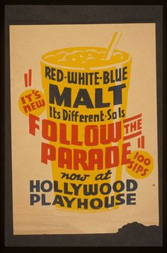 """It's new! - Red white blue malt - It's different - So is Follow the parade"" now at Hollywood Playhouse. #poster"