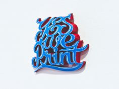 Yes We Print #print #lettering #3d