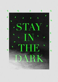 All sizes | Stay In The Dark | Flickr - Photo Sharing! #type #color #poster