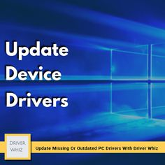Update Device Drivers in Windows 10, 8, 7, XP & Vista - Driver Whiz