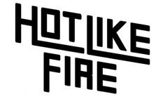 hotlikefire.jpg picture by Supafly4593 - Photobucket #hot #like #foyer #typography