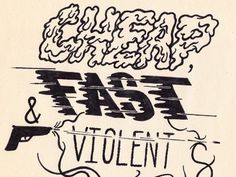 Dribbble - Cheap, Fast & Violent by walker miller #illustration #type #hand #drawn