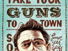 Dribbble - Don't take your guns to town son by Mark McLaughlin #dribble