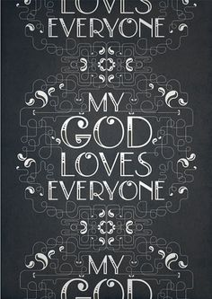 All sizes | My God Loves Everyone | Flickr - Photo Sharing! #typography