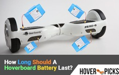 How Long Should A Hoverboard Battery Last?