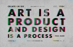 art is a product, design is a process #design #poster