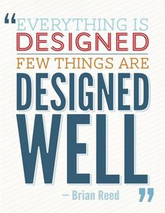 it's designed #quote #brian #reed #typography