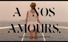 FFFFOUND! | Watch it: Á Nos Amours : #title #water #woman #boat #film