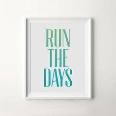 Printable Art: Run The Days by iloveprintable.com