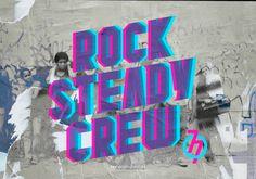 Rock Steady Crew #typography #bboy #breakdance