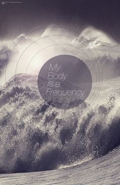 All sizes | My Body is a Frequency Poster | Flickr - Photo Sharing! #loop #water #design #graphic #the #s #poster #collective #damion #waves