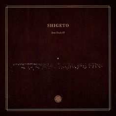 Shigeto - Semi Circle EP : H/34 : Creative Work, By Alex Koplin #cover #album