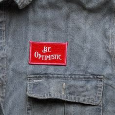 Best Made Company — Be Optimistic Felt Badge #type #best made