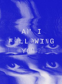 Am I following you? Emil Kozole #design #graphic #slit #photography #glitch #poster #type #typography