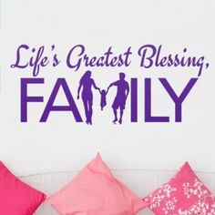 What a great wall quote! Life's greatest blessing, family. This would look great in the living room. Wall decal from http://cozywallart.com #wall #quotes