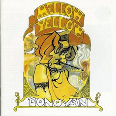 Donovan | MELLOW YELLOW #nouveau #album #donovan #art