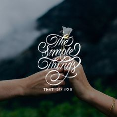 😊Its The Simple Things That Say I Luv You 😊 - Option 1 📷by @evankirby2 / @unsplash - #handmadefont #designinspiration #lyrics #jcol