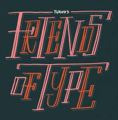 Thanks — Friends of Type
