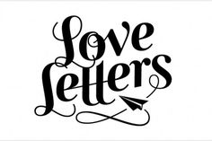 Love Letters - Working Format #type #letters #love #logo