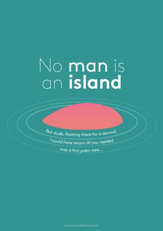 No man is an island #belly #pink #humour #typography #float #island #poster #green