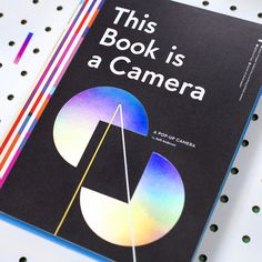 This Book is a Camera …a Pop-up Pinhole Camer