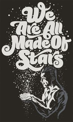 We are all made of stars #typography #poster #stars #shirt #typogra