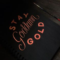 Stay Goddamn Gold. Acrylic on paper. #kallos #handlettering #lettering #typography