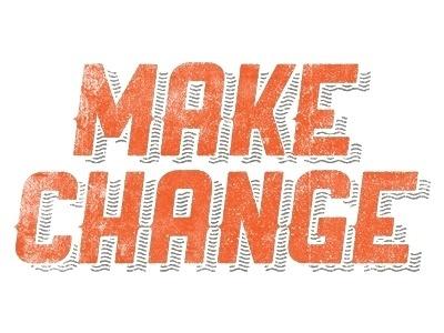 Dribbble - Make Change by Evan Huwa #type #lettering #evan #huwa