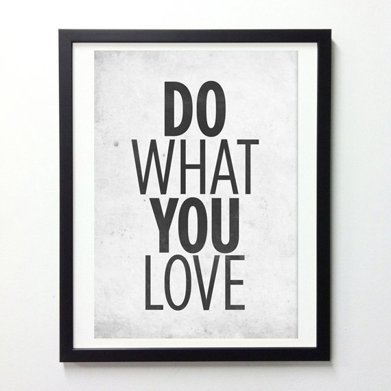 Motivational Quotes poster Do What You Love by NeueGraphic #print #neuegraphic #poster #typography