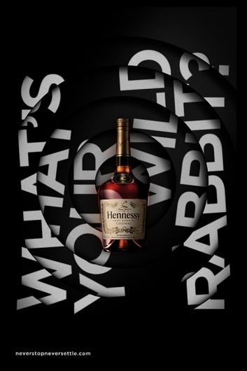 Hennessy: What's Your Wild Rabbit? on the Behance Network #type #advertising