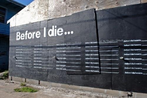 Before I Die – Candy Chang | Urban Art by Paul Baines #die #black #streetart