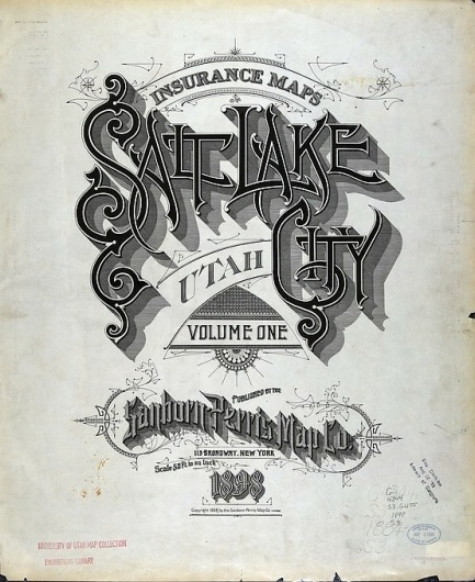 Sanborn Map Company title pages / Sanborn Insurance map - Utah - SALT LAKE CITY - 1898 #typography #lettering 50% 2076 × 2539 pixels The Typography o
