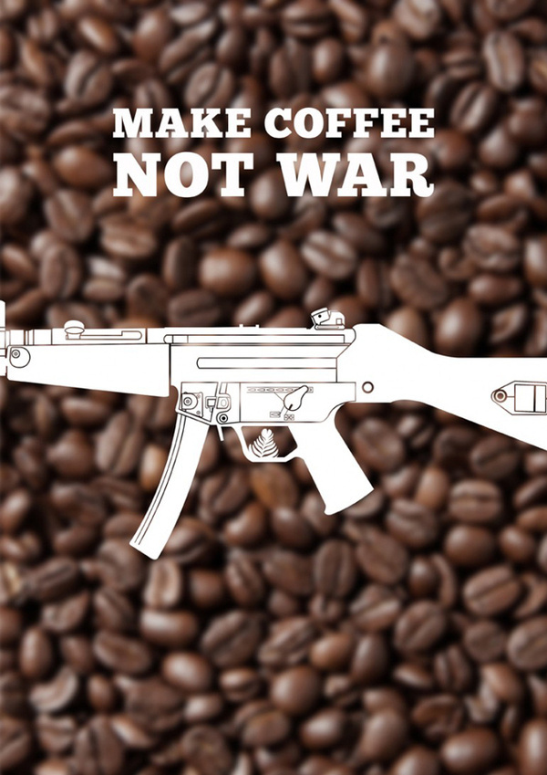Make Coffee Not War #coffee #war