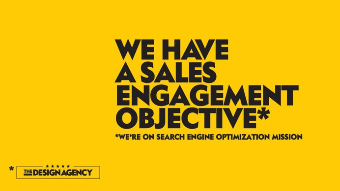 SEO - We a have a sales engagement objective - Design Agency