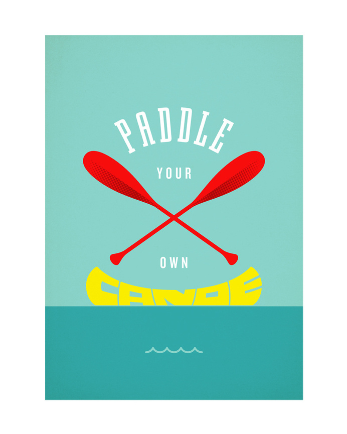 Paddle Your Own Canoe Print #print #design #graphic #illustration #poster